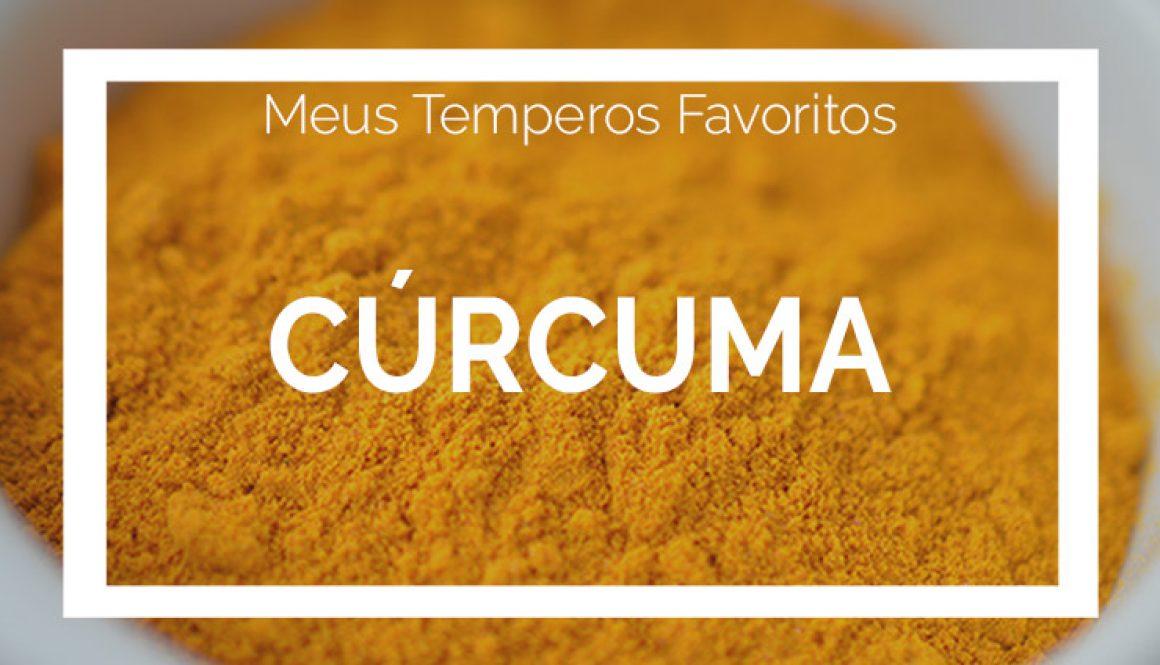 Cúrcuma – Meus Temperos Favoritos